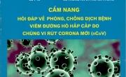 Cẩm Nang Hỏi Đáp Về Phòng, Chống Dịch Bệnh Viêm Đường Hô Hấp Cấp Do Chủng Vi rút CORONA Mới (nCoV)
